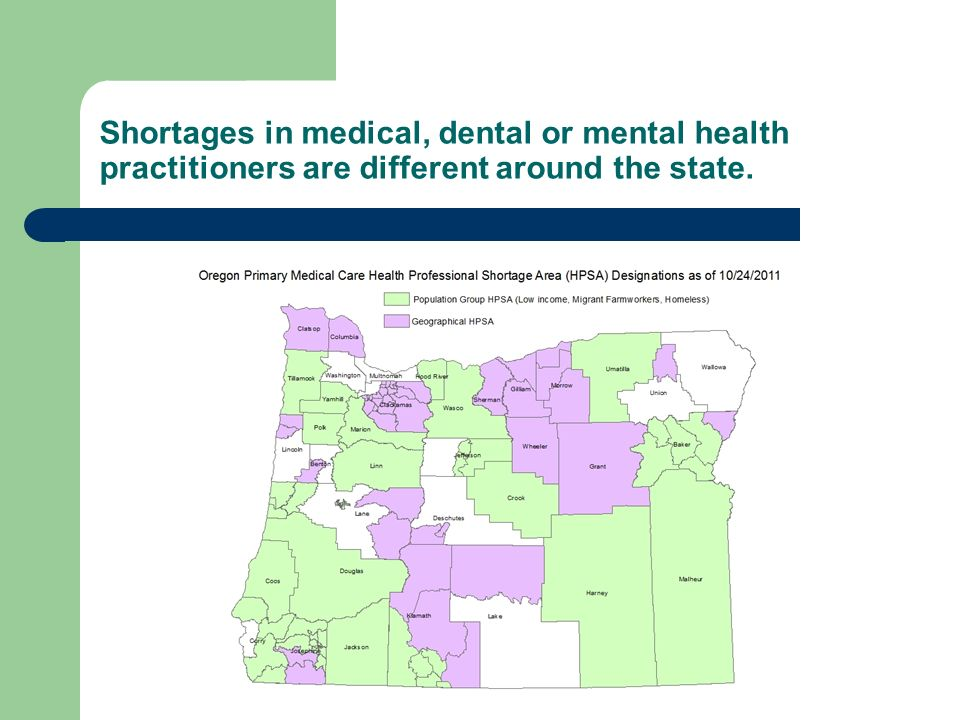 Shortages in medical, dental or mental health practitioners are different around the state.