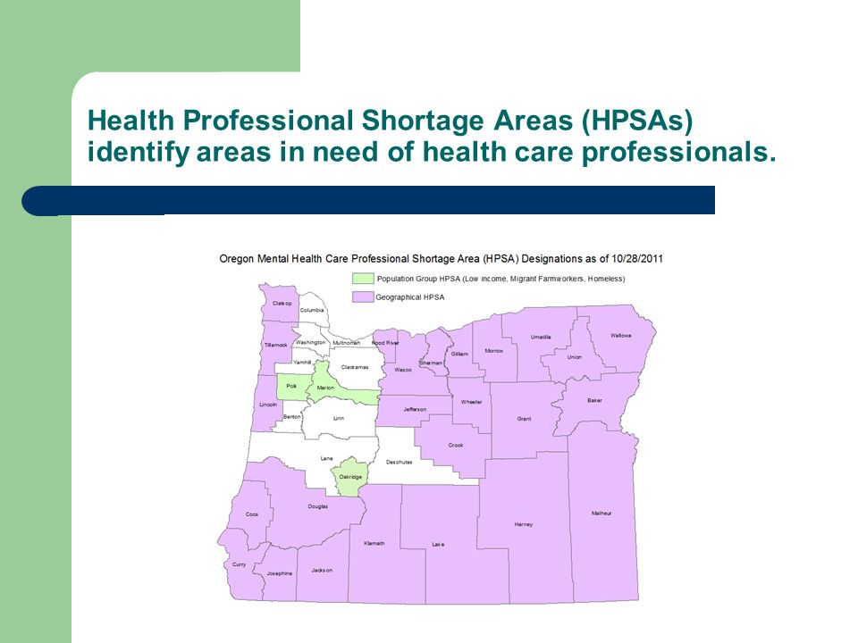 Health Professional Shortage Areas (HPSAs) identify areas in need of health care professionals.