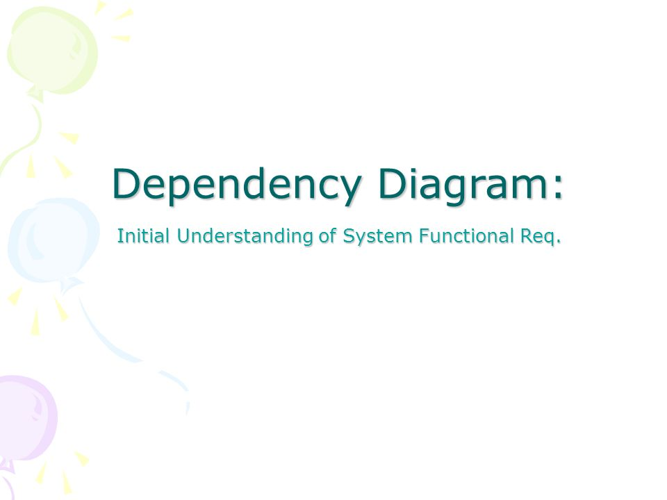Dependency Diagram: Initial Understanding of System Functional Req.
