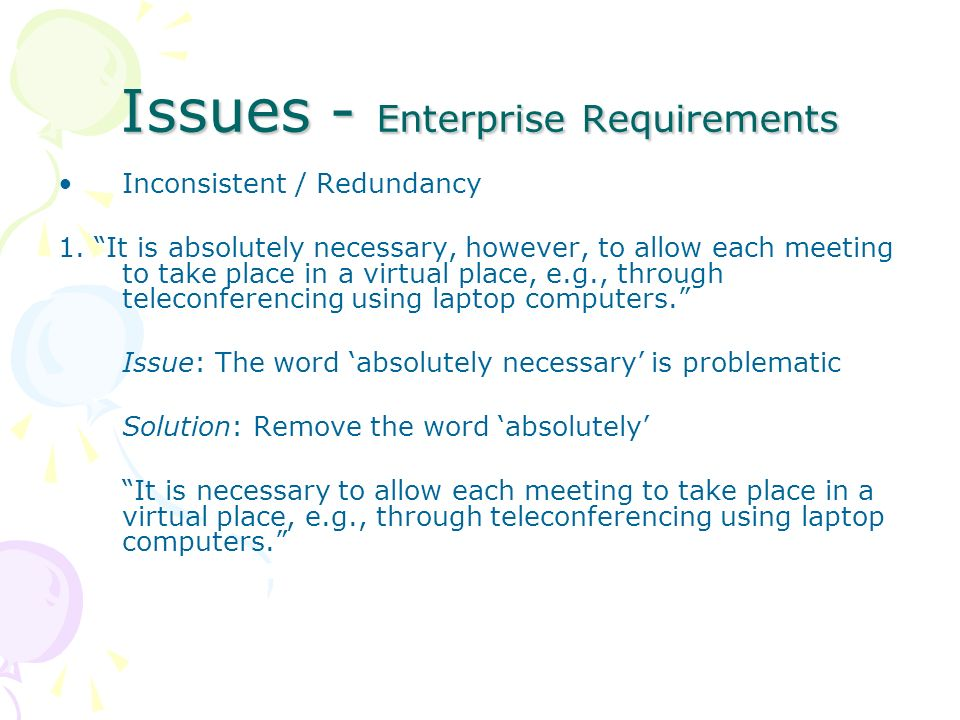 Issues - Enterprise Requirements Inconsistent / Redundancy 1.