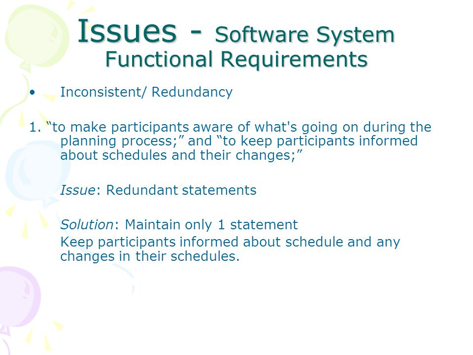Issues - Software System Functional Requirements Inconsistent/ Redundancy 1.