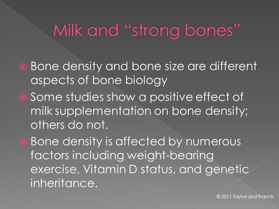 Bone density and bone size are different aspects of bone biology Some studies show a positive effect of milk supplementation on bone density; others do not.