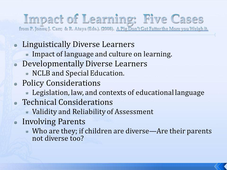 Linguistically Diverse Learners Impact of language and culture on learning.