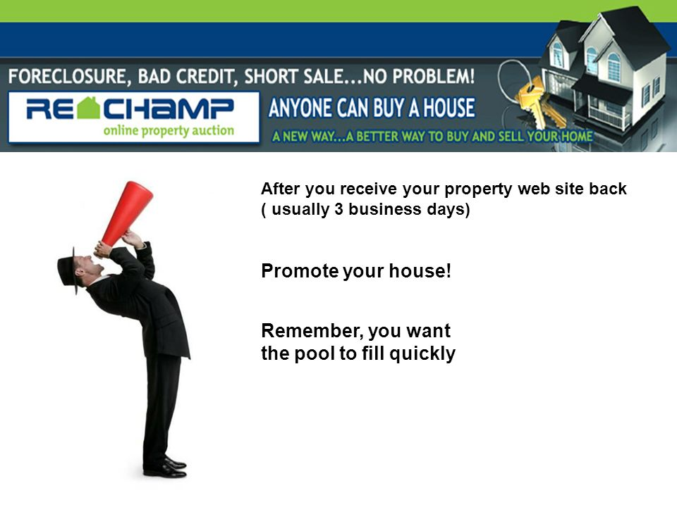 After you receive your property web site back ( usually 3 business days) Promote your house.