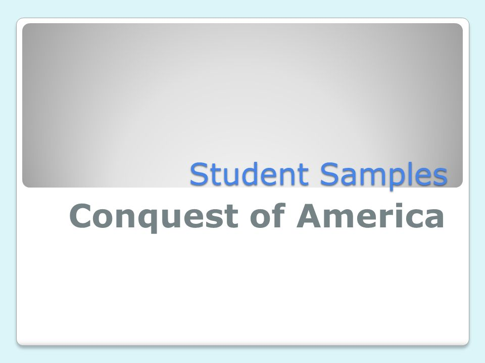 Student Samples Conquest of America