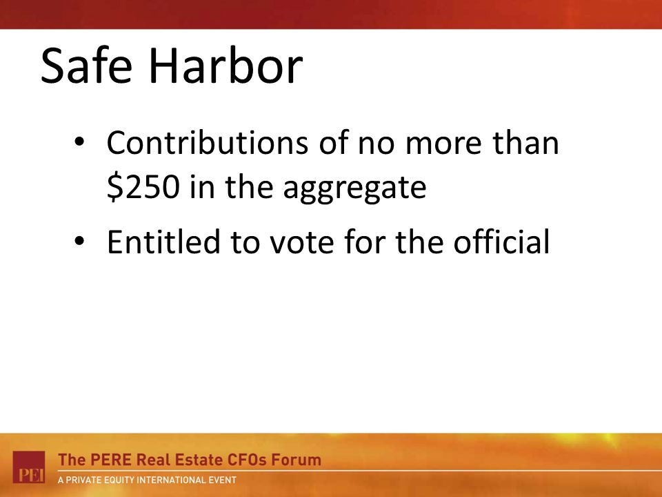 Safe Harbor Contributions of no more than $250 in the aggregate Entitled to vote for the official