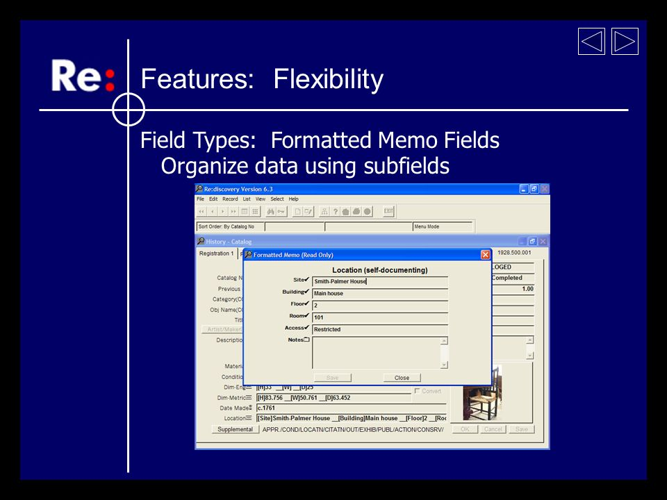 Field Types: Formatted Memo Fields Organize data using subfields Features: Flexibility