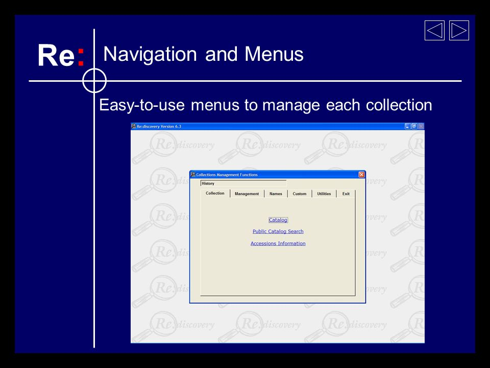Easy-to-use menus to manage each collection Navigation and Menus Re :