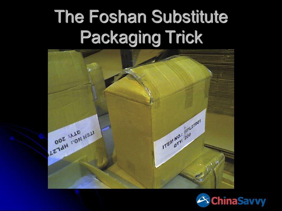 The Foshan Substitute Packaging Trick
