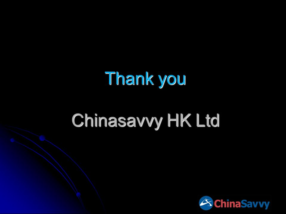 Thank you Chinasavvy HK Ltd