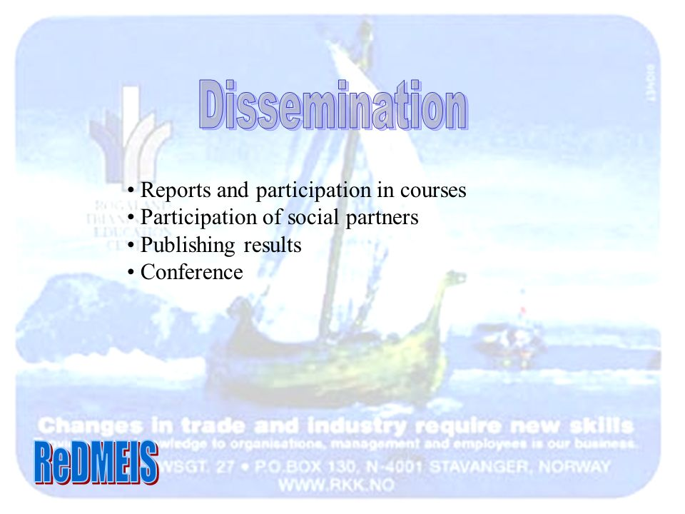 Reports and participation in courses Participation of social partners Publishing results Conference