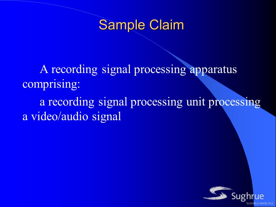 Sample Claim A recording signal processing apparatus comprising: a recording signal processing unit processing a video/audio signal
