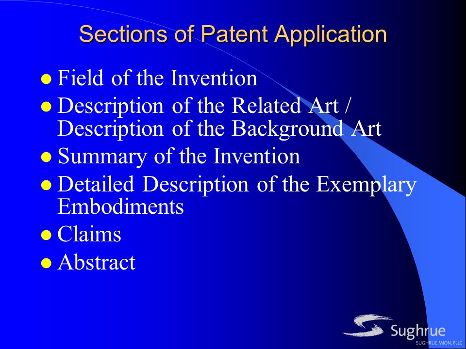 Sections of Patent Application l Field of the Invention l Description of the Related Art / Description of the Background Art l Summary of the Invention l Detailed Description of the Exemplary Embodiments l Claims l Abstract