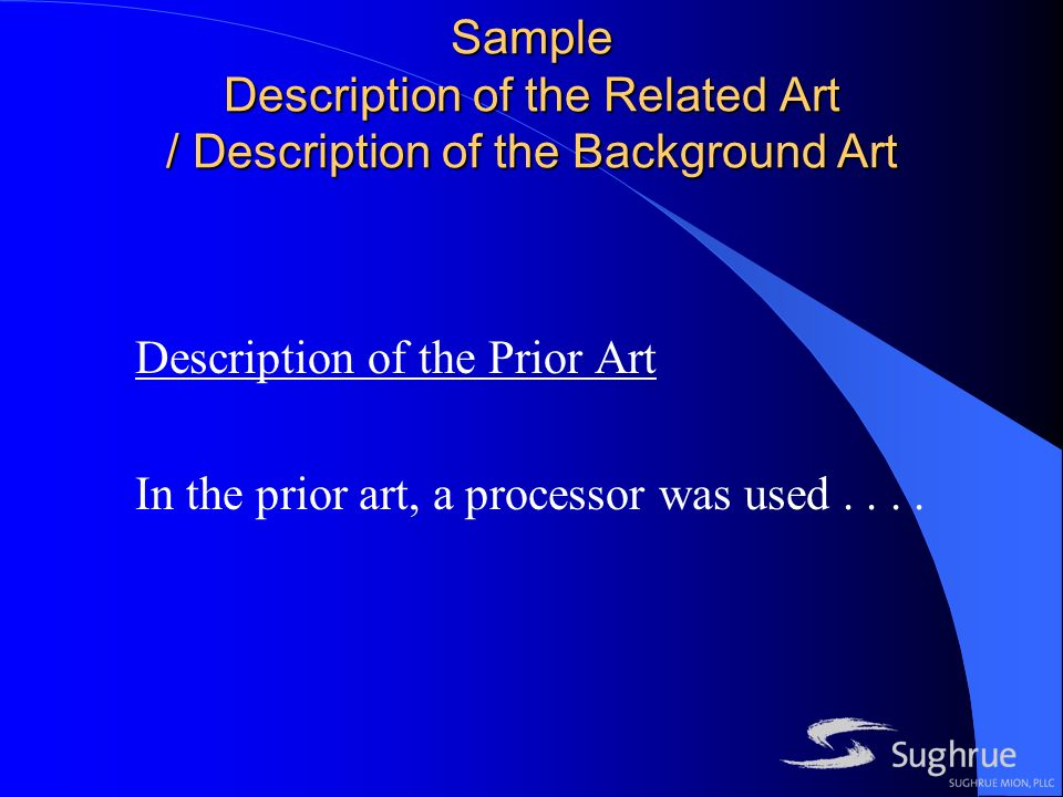 Sample Description of the Related Art / Description of the Background Art Description of the Prior Art In the prior art, a processor was used....