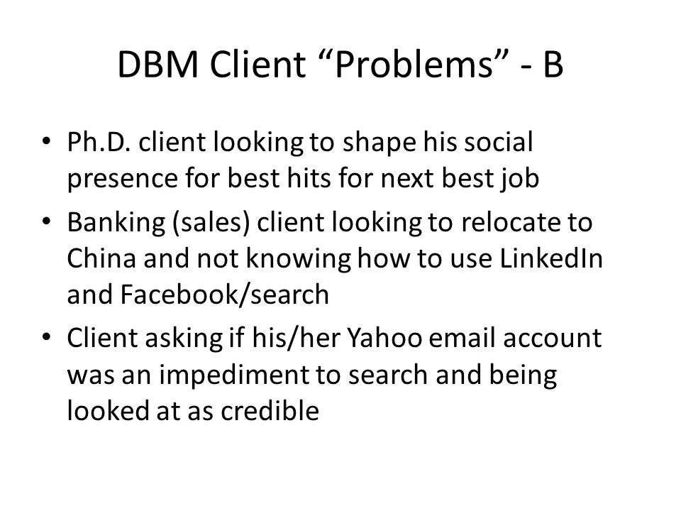 DBM Client Problems - B Ph.D.