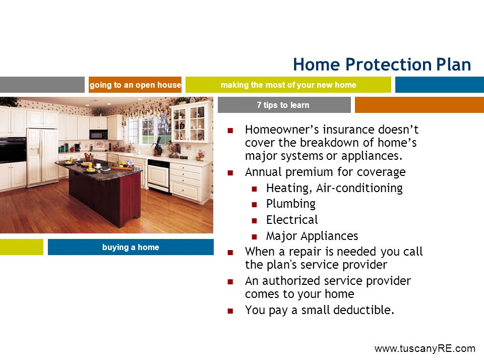 Home Protection Plan Homeowners insurance doesnt cover the breakdown of homes major systems or appliances.