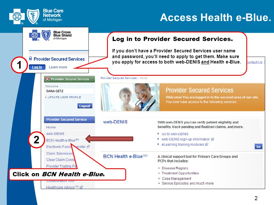 2 Access Health e-Blue. 1 2 Click on BCN Health e-Blue.