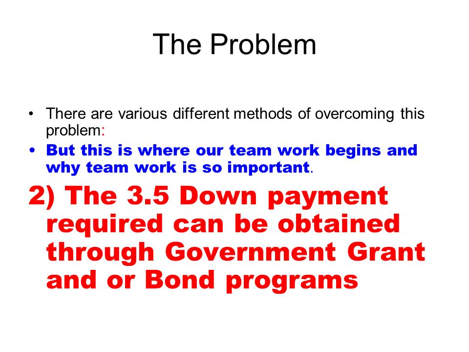 The Problem There are various different methods of overcoming this problem: But this is where our team work begins and why team work is so important.