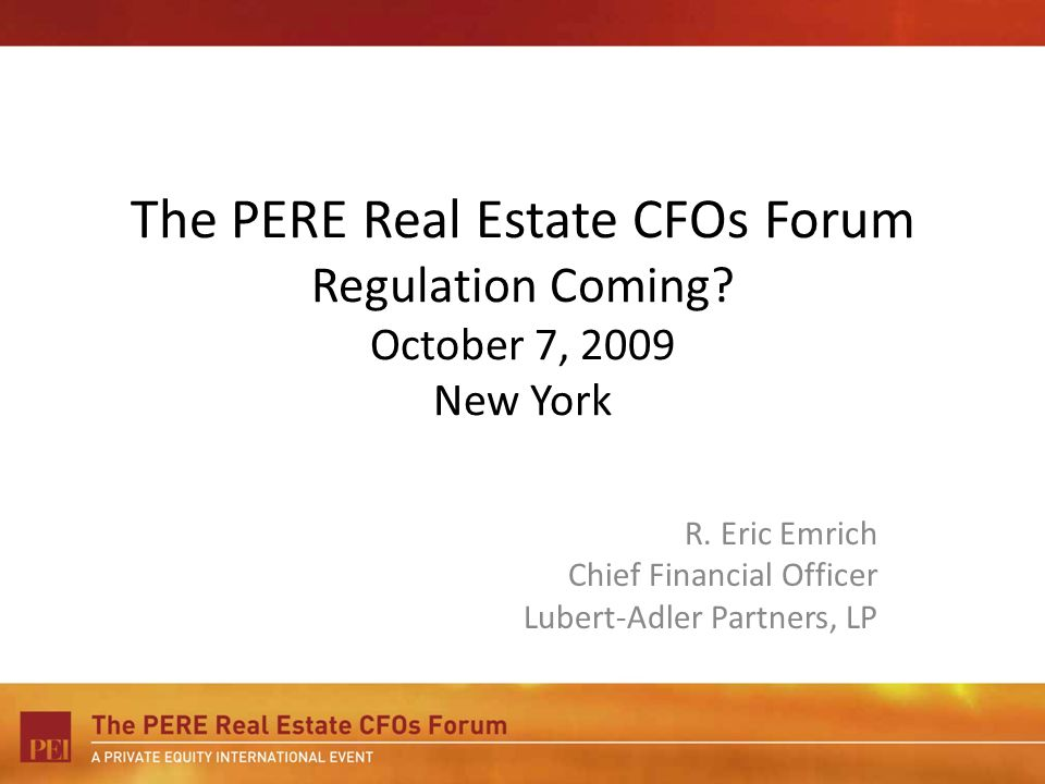 The PERE Real Estate CFOs Forum Regulation Coming.
