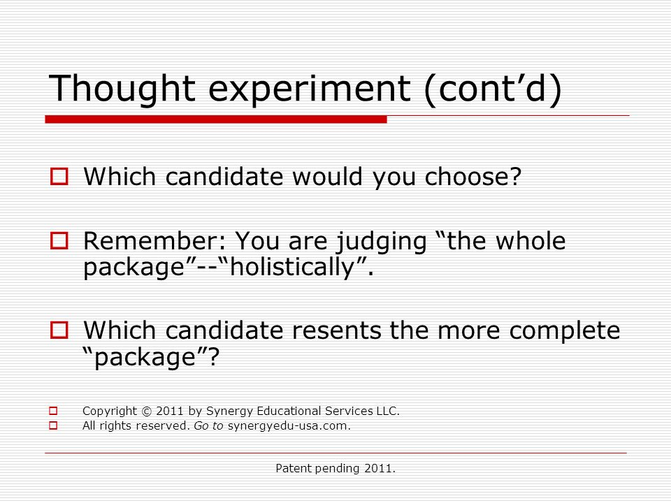 Patent pending Thought experiment (contd) Which candidate would you choose.