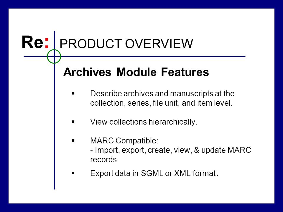 Describe archives and manuscripts at the collection, series, file unit, and item level.