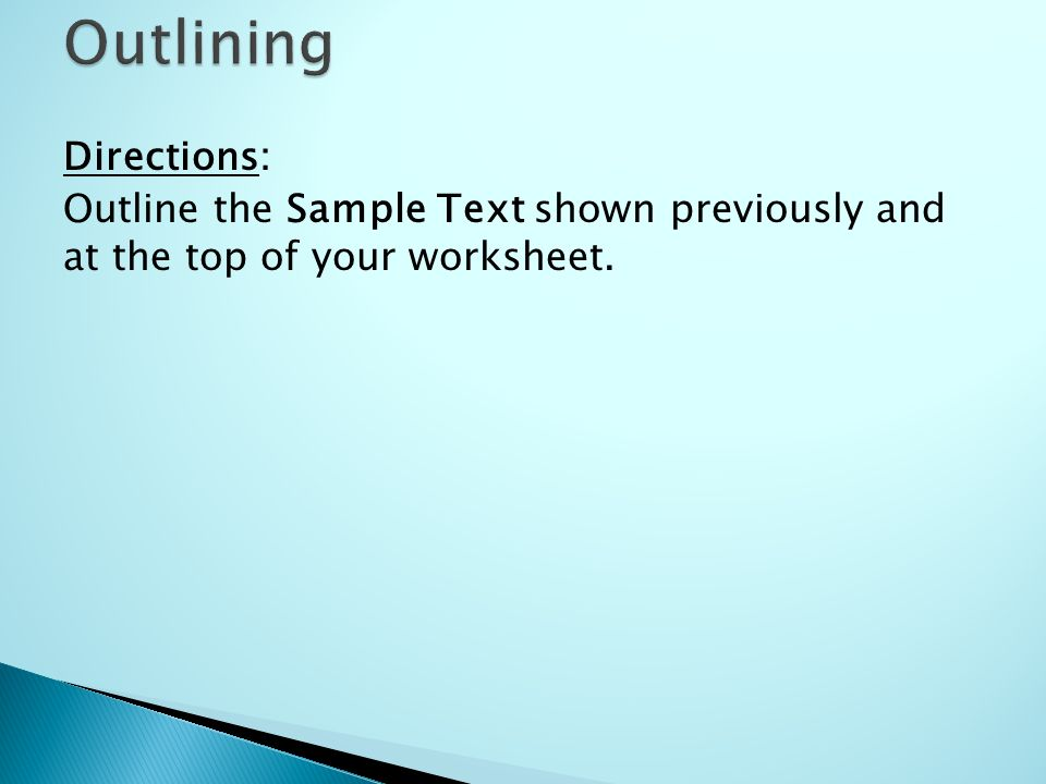 Directions: Outline the Sample Text shown previously and at the top of your worksheet.