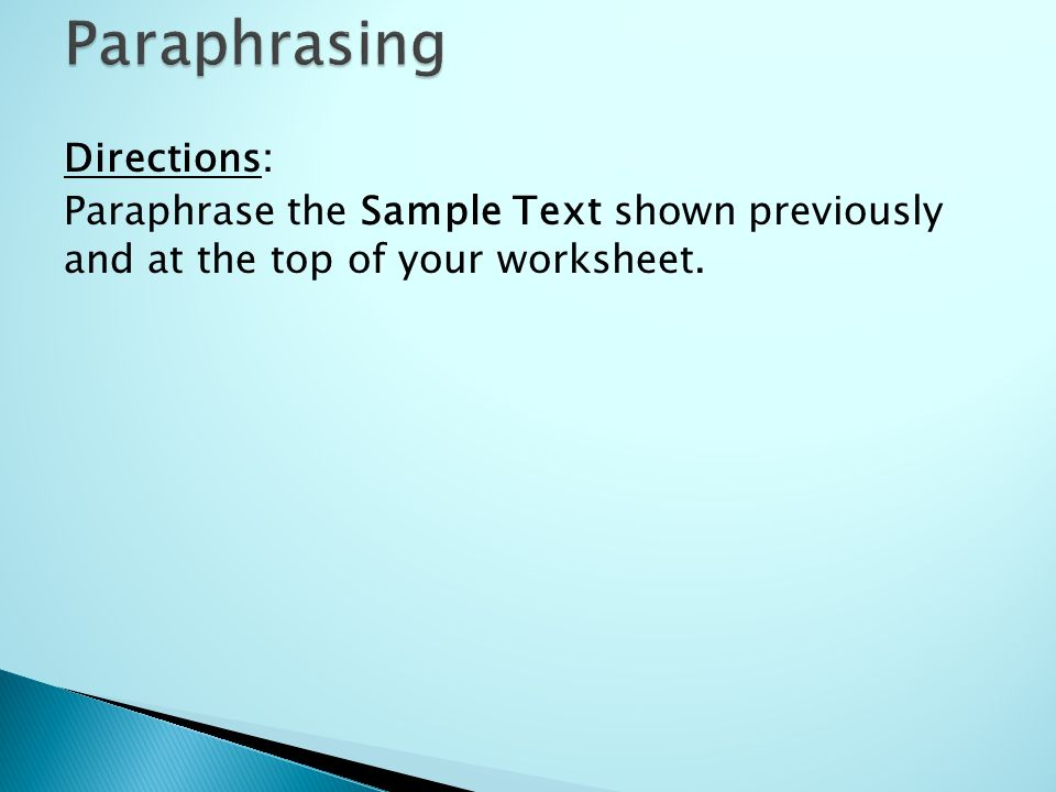 Directions: Paraphrase the Sample Text shown previously and at the top of your worksheet.