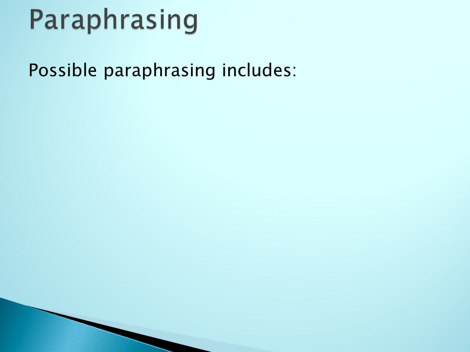 Possible paraphrasing includes: