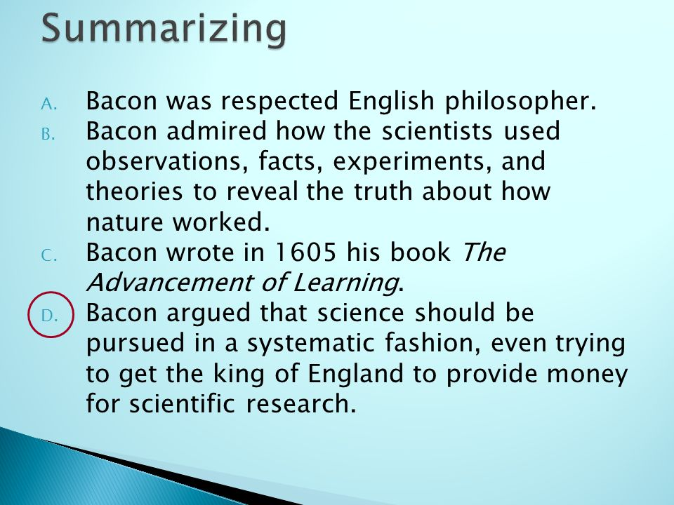 A. Bacon was respected English philosopher. B.