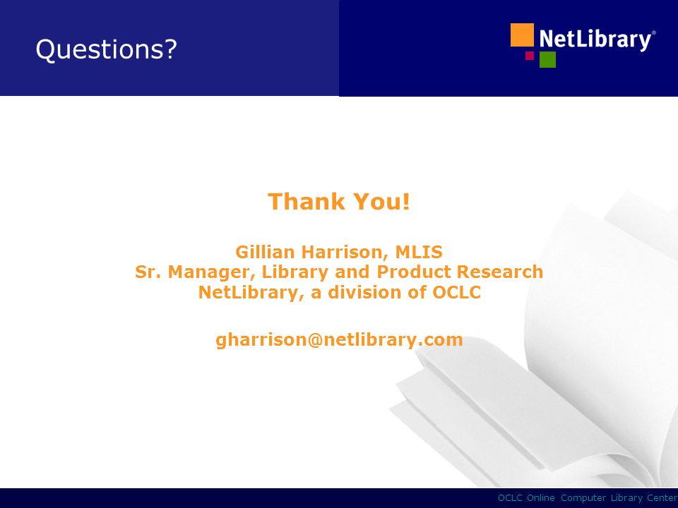 9 OCLC Online Computer Library Center Thank You. Gillian Harrison, MLIS Sr.