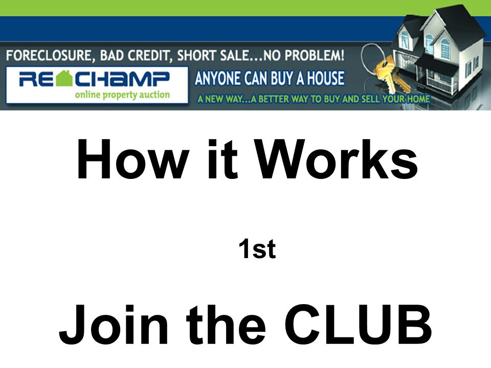 How it Works 1st Join the CLUB