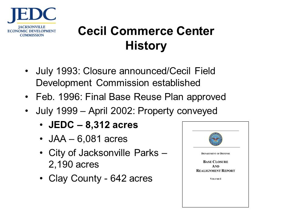 Cecil Commerce Center History July 1993: Closure announced/Cecil Field Development Commission established Feb.