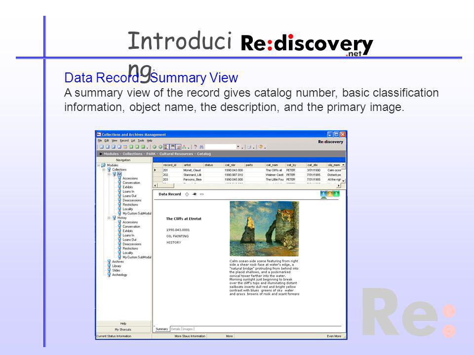 Introduci ng : Data Record: Summary View A summary view of the record gives catalog number, basic classification information, object name, the description, and the primary image.