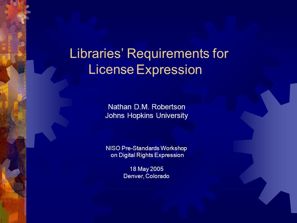 Rights Libraries Requirements for Expression Nathan D.M.
