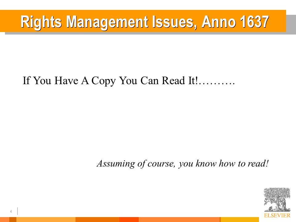4 Rights Management Issues, Anno 1637 Assuming of course, you know how to read.