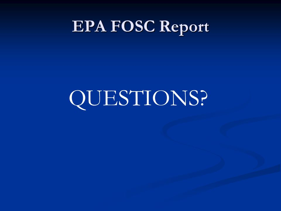 EPA FOSC Report QUESTIONS