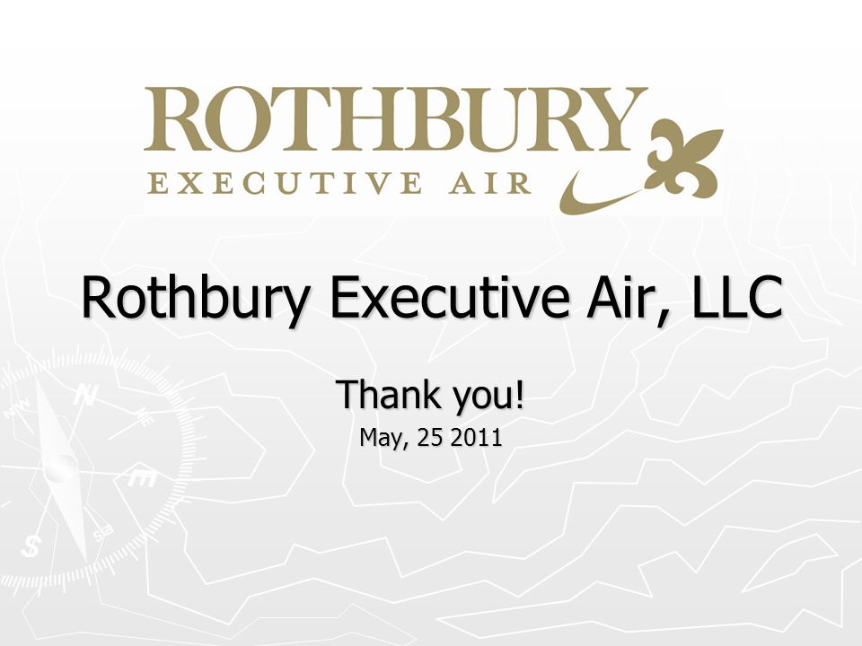Rothbury Executive Air, LLC Thank you! May, 25 2011