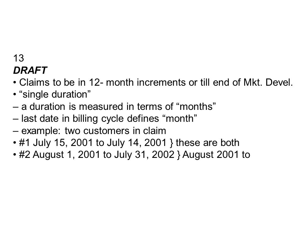 13 DRAFT Claims to be in 12- month increments or till end of Mkt.