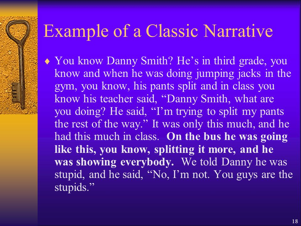 18 Example of a Classic Narrative You know Danny Smith.