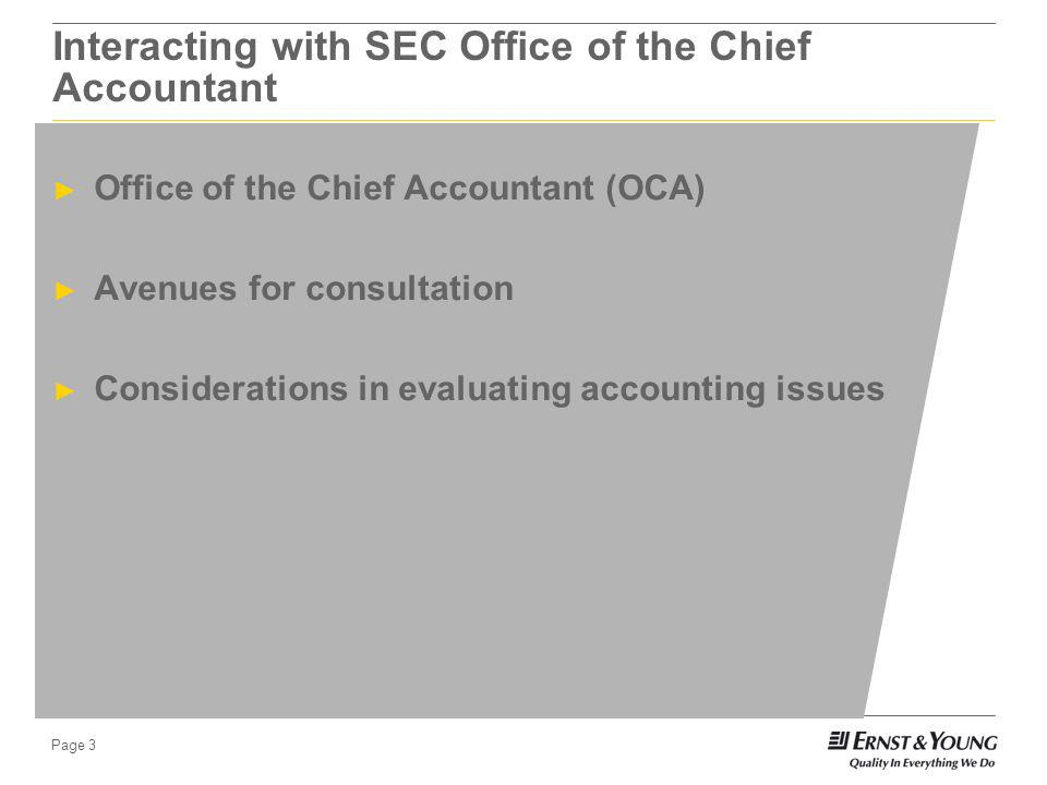 Page 2 Agenda Interacting with SEC Office of the Chief Accountant Current accounting matters FASB/IASB joint projects SEC hot buttons