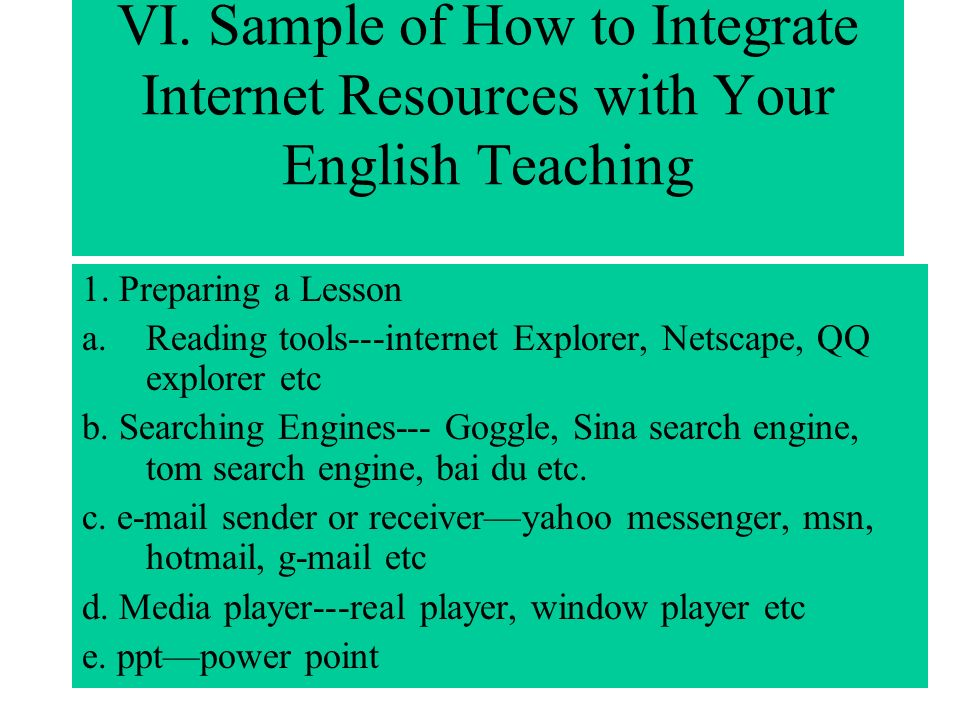 VI. Sample of How to Integrate Internet Resources with Your English Teaching 1.