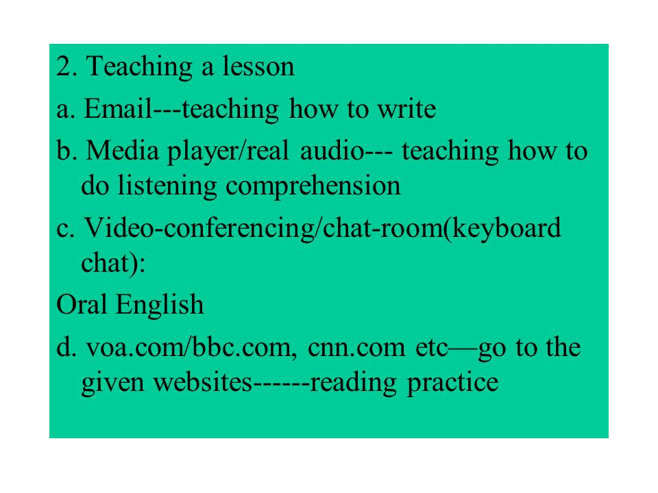 2. Teaching a lesson a. Email---teaching how to write b.