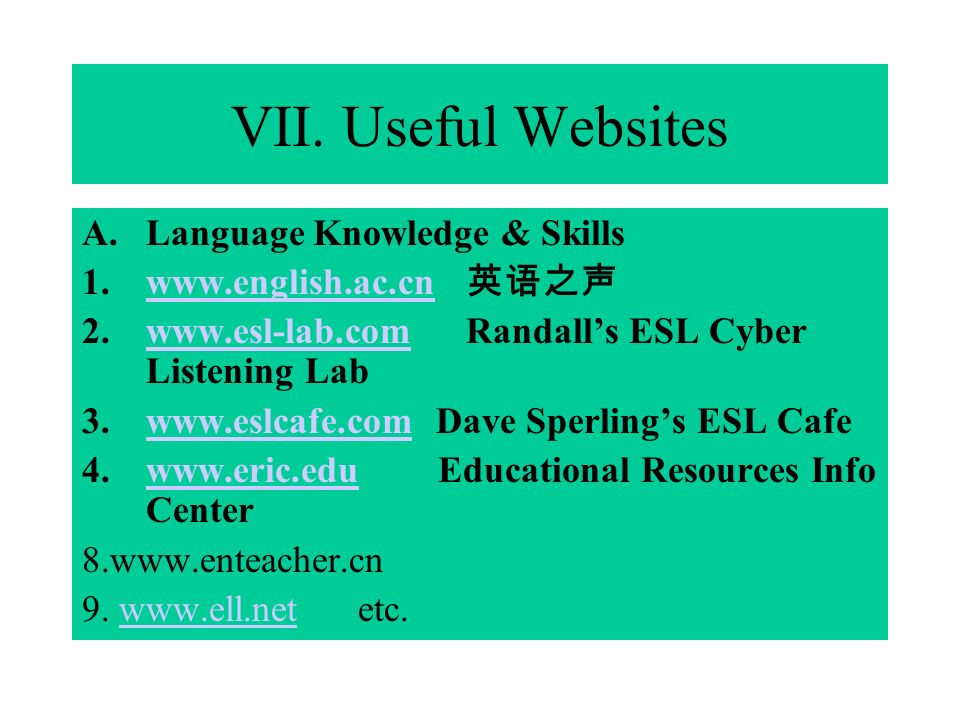 VII. Useful Websites A.Language Knowledge & Skills 1.