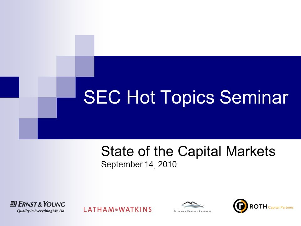 SEC Hot Topics Seminar State of the Capital Markets September 14, 2010
