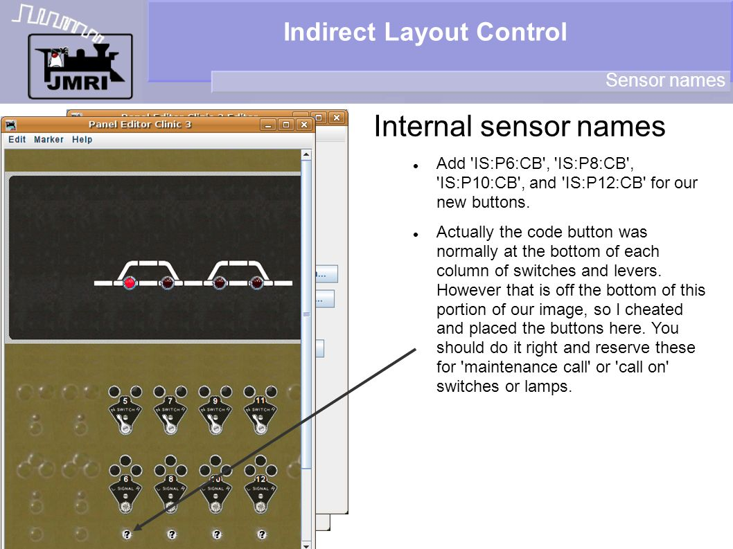Indirect Layout Control Internal sensor names Sensor names Add IS:P6:CB , IS:P8:CB , IS:P10:CB , and IS:P12:CB for our new buttons.