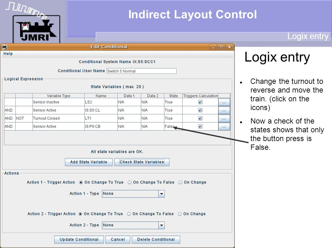 Indirect Layout Control Logix entry Change the turnout to reverse and move the train.