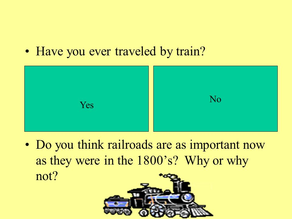 Have you ever traveled by train.