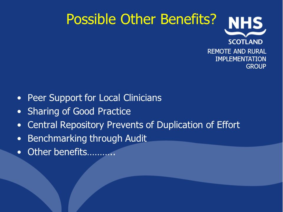 REMOTE AND RURAL IMPLEMENTATION GROUP Possible Other Benefits.