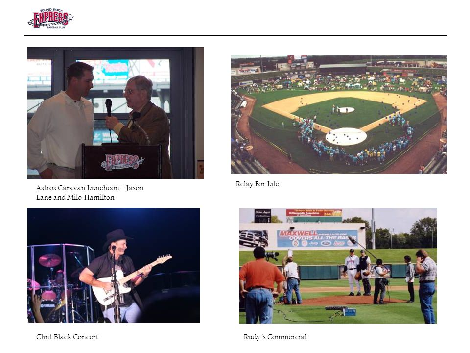 Relay For Life Astros Caravan Luncheon – Jason Lane and Milo Hamilton Clint Black ConcertRudys Commercial