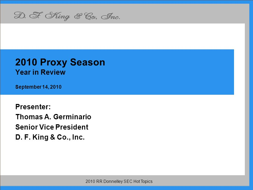 2010 RR Donnelley SEC Hot Topics 2010 Proxy Season Year in Review September 14, 2010 Presenter: Thomas A.
